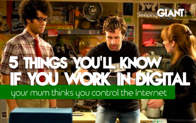 5 things you'll relate to if you work in digital