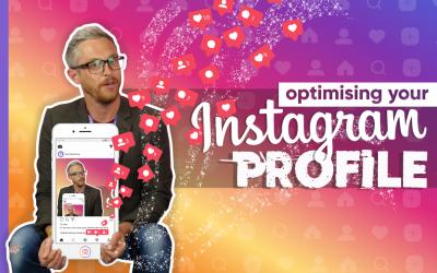 How To Optimise Your Instagram Profile & Posts in 2019