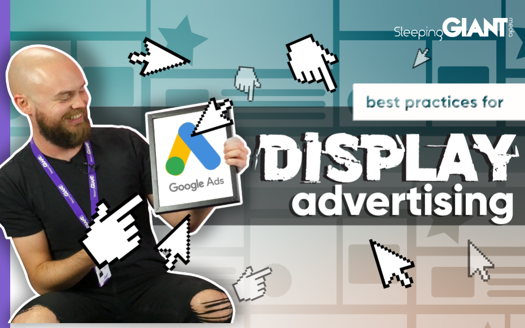 Display Advertising: Best Practices & Advice To Be Effective