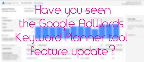 AdWords Keyword Planner feature update