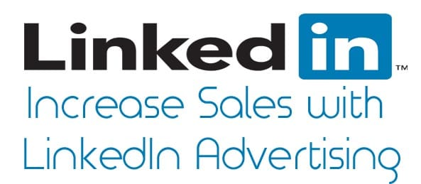 What is LinkedIn advertising and how can it be used to increase sales
