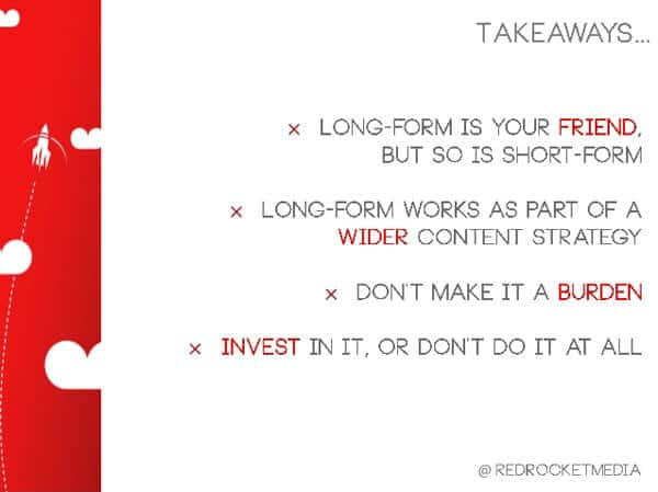 Long-form content is your friend - key takeaways