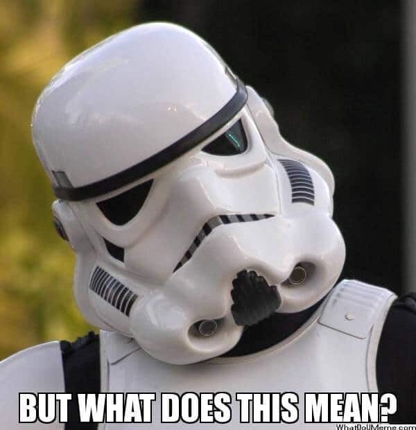 Stormtrooper meme says but what does this mean? Refers to what Facebook's news feed algorithm update means for marketers.